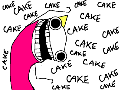 EAT ALL THE CAKE!!